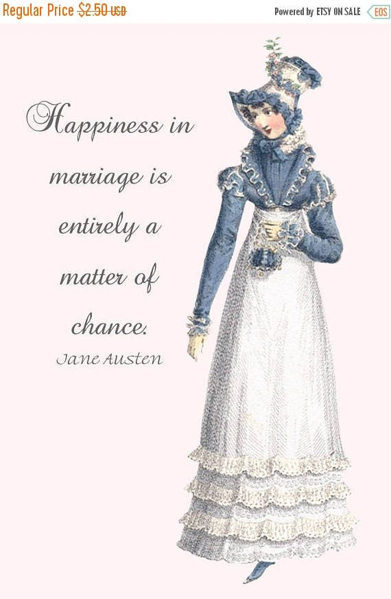Jane Austen Quotes. Pride and Prejudice - Happiness in marriage is entirely a matter of chance. - Regency Dress - Postcard - Card - Gift -