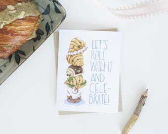 Let's Roll With it and Celebrate Pastry Greeting Card
