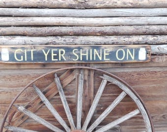 Get Yer Shine On Distressed Wood Sign
