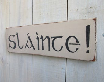 Handmade Wood Sign - Irish Slainte! (Large), Cheers, Gaelic Sign, Irish Decor, Good Health, Bar Sign, Tavern Sign