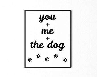 You+Me+the Dog Paw Prints Printable, Art Quote, Wall Decor, Digital Print