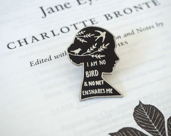 Jane Eyre Enamel Pin - Charlotte Bronte Enamel Pin - Gothic Literature Collection - Book Lover - Feminist Pin - I am no bird