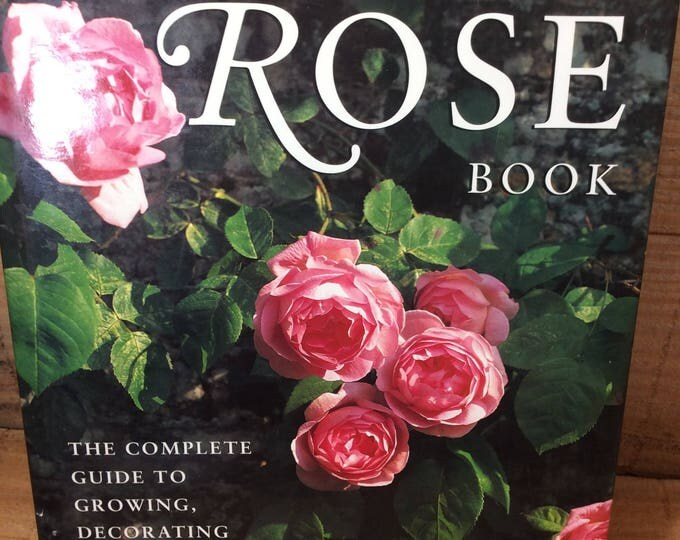 The Ultimate Rose Book from 1997, comprehensive guide to roses, gift for the gardener, the complete hot to with roses, flower book