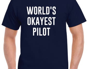Pilot Shirt-World's Okayest Pilot T Shirt Gift for Pilot  Men Women