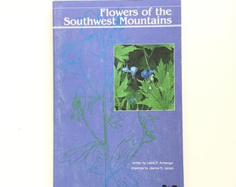 Flowers of the Southwest Mountains by Leslie Arnberger / Vintage Book on Wildflowers / Arizona New Mexico Colorado Utah Flowers