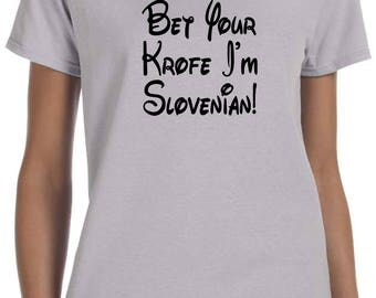 Bet Your Krofe I'm Slovenian Ladies Tee