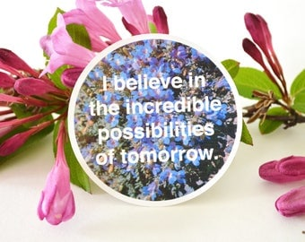 SALE Self Care Sticker: I Believe In The Incredible Possibilities Of Tomorrow, Feminist Sticker
