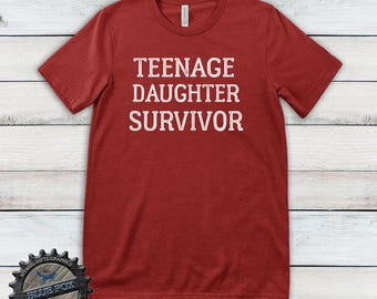 Teenage Daughter Survivor Shirt| Fathers Day gift| Dad shirt| Mom shirt| Parent T shirt| Funny shirt| funny teenage parent shirt| DGA09