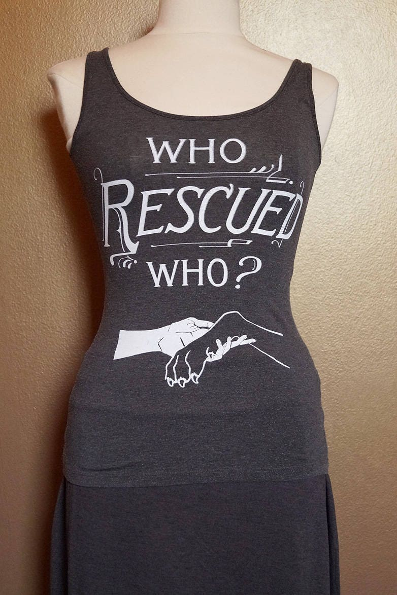 """XS """"Who Rescued Who"""" Tank, White Ink on Grey"""
