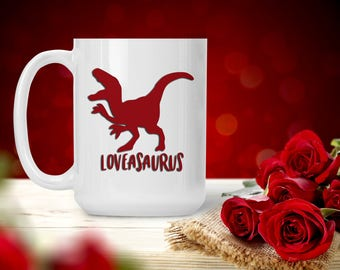 Funny Love Mug, Loveasaurus, Dinosaur Love Mug,  Gift for Him Her, Breakfast Drink Cup, Funny and Humorous Mug, Coffee Tea Lover Gift Idea