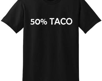 50% Taco Shirt
