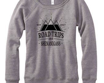 Road Trips & Shenanigans Slouchy Sweatshirt.   Off the Shoulder.