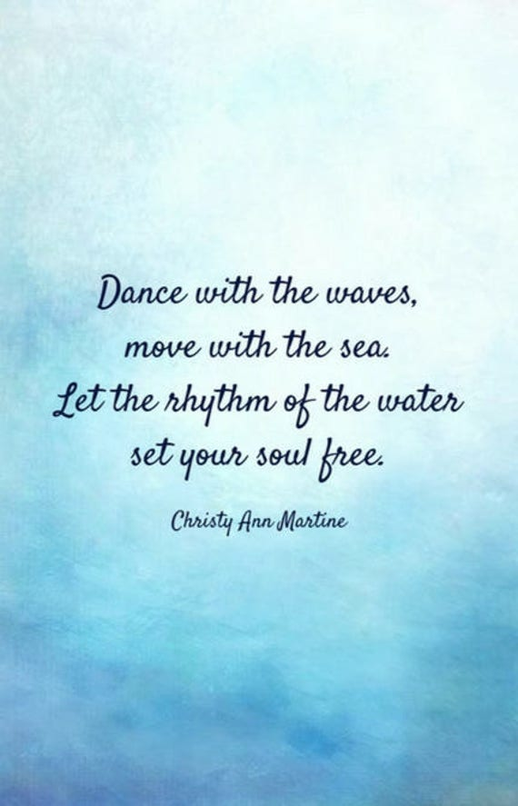Beach Lover Gift - Beach Decor - Boho Decor - Ocean Art Print - Dance with the Waves Move with the Sea by Poet Christy Ann Martine