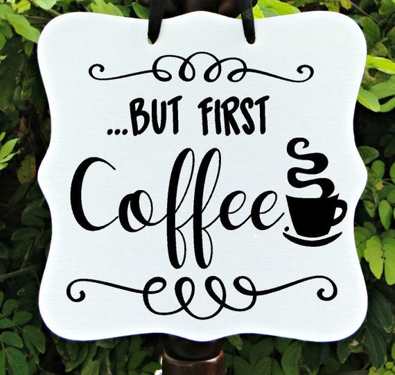 But First Coffee Sign, Farmhouse Sign, Kitchen Decor, Cafe Sign, Bakery Sign, Home Decor, Wall Art, Coffee Lover, Gift