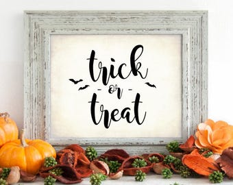 """Halloween Trick or Treat Decor Sign. October Decor, DIGITAL PRINTABLE File Only, 8x10"""" Holiday Decor Sign"""