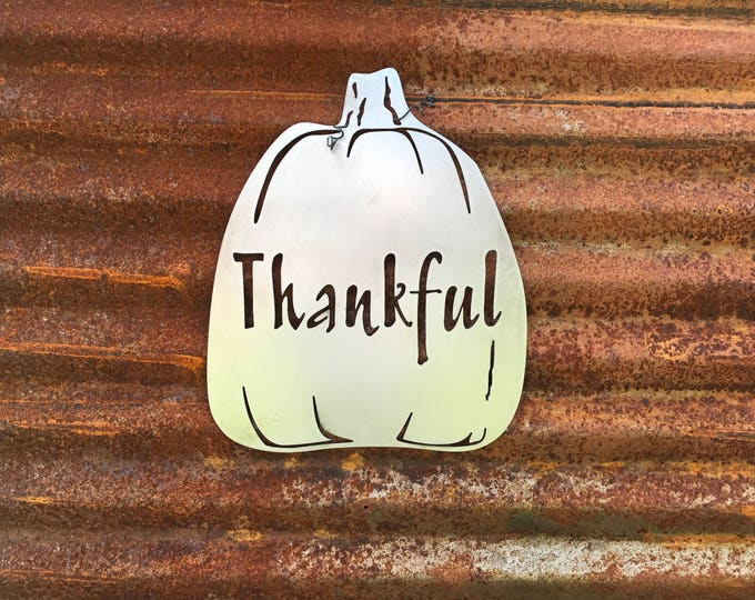 Pumpkin sign, Metal Pumpkin Decor, Harvest Decor,  Rustic Fall Decor, Farmhouse Sign, Rustic Thankful Sign, Fixer Upper Style, Thanksgiving