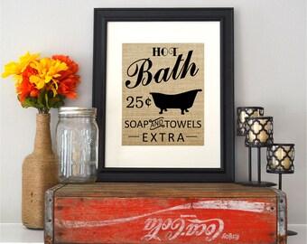 Hot Bath Sign | Hot Bath 25 Cents | Soap and Towels Extra | Burlap Bathroom Sign