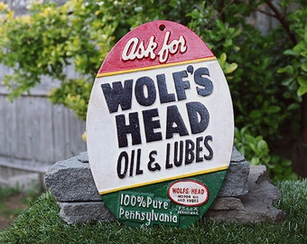 Wolfs Head Oil Lube sign-Ask for 100 percent Pennsylvania cast iron sign-memorabilia sign-steampunk sign-Muscle Car sign-Gearhead sign