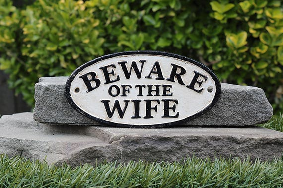 Beware of Wife Sign-Funny Sign-Novelty Sign-Funny Sign-Bachelorette Gift-Specialty Sign-Shabby Chic-Primitive Sign-Cast Iron Sign