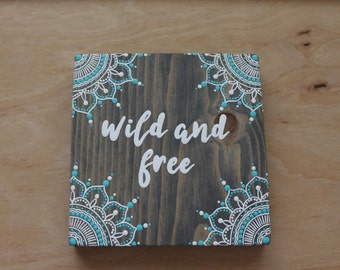 Wild and Free Mandala Sign- COMPLETELY HAND PAINTED- Beachy Bohemian- Surf Decor- Peekaboo Mandala- Salty Life Decor-Hippie Decor