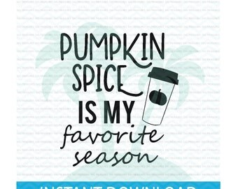 Fall SVG, Pumpkin Spice is my favorite season, Pumpkin Spice SVG, Pumpkin SVG, Happy Pumpkin Spice Season, svg files for Silhouette