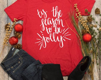 Tis The Season To Be Jolly Graphic Tee..Cute Christmas T-Shirt..Merry Christmas..Holly Jolly Christmas