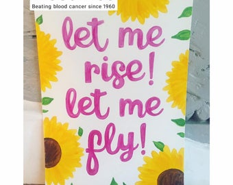 CHARITY BLOODWISE A4 Hand Painted 'Let Me Rise': The Girls Musical Lyrics Quote