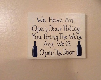 We Have An Open Door Policy... You Bring The Wine And We'll Open The Door - Funny Wood Block Sign For Wine Lovers