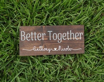 Wood Sign, Better Together Sign, Personalized Signs, Custom Signs, Anniversary Gift, Wedding Gift, Bridal Shower Gift, Wood Wall Decor