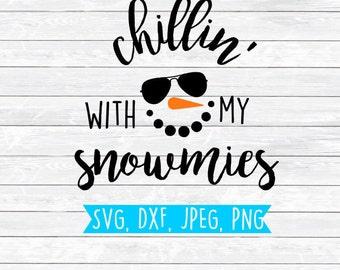Chillin with my snowmies, Snowman Svg, Snowman Face Svg, Snowman boy, Winter Svg, SVG, DXF, Cut files for, silhouette, cricut, shirt design