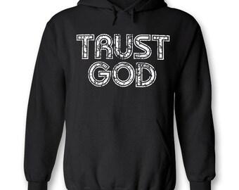 TRUST GOD ~ Inspirational Christian Hoody ~ Christian Clothing ~ Christian Gift for Her ~ Christian Gift for Him ~ Bible Verse Shirt