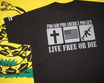 Pro God | Pro America | Pro Gun | Live Free or Die |  screen printed | patriotic | flag | cross | American | gun | USA | tshirt | tee