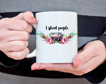 I shoot people funny coffee Mug Photographer mug Gift for Photographer Gift for Her Gift for Wife Gift for Mom Gift Ideas Camera and Flowers