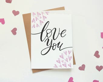 Love You card, Anniversary card, Valentine's Day card with hearts, Hand lettered card