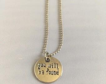 You will be found necklace Dear Evan Hansen musical dear evan hansen broadway jewelry Theater lover gift
