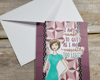 Card for Friend - Too Legit to Quit - Funny Card for Friends - Funny Card Just Because - Card for Her - Best Friend Card - Friend Card