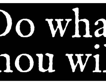 New Black Sticker Do What As Thou Wilt Aleister Crowley Thelema Magick Gothic Metal