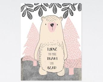 Girls Nursery Prints | I Love You More Than I Can Bear | Nursery Wall Art | Nursery Decor | Printable Nursery Wall Art | Bear Print