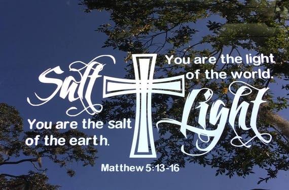 You are the Salt of the Earth | Salt Light Car Decal | Salt Light laptop decal | Inspirational car, macbook or laptop decal