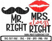 Mr and Mrs SVG, DXF, EPS, png Files for Cutting Machines Cameo or Cricut - wedding shower gift svg - mr right svg - mrs always right svg