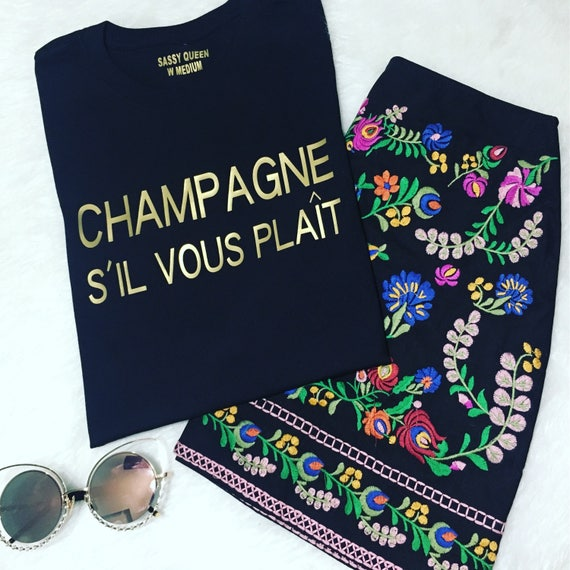 Champagne S'il Vous Plaît ( Champagne Please ) / Statement Tee / Graphic Tee / Statement Tshirt / Graphic Tshirt / T shirt