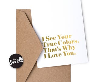 I See Your True Colors - Foil Greeting Card
