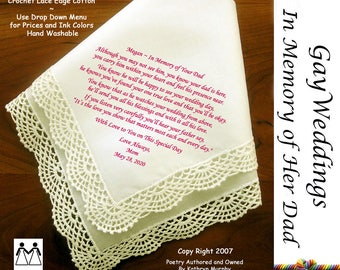 Gay Wedding  Bride's Handkerchief Gift ~In Memory of her Dad L510  Title, Sign & Date Free! Printed Wedding Hankie Bride Hankie