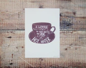 A Women Is Like A Teabag A5 Print - Powerful Women - Tea Cup - Illustration - Wall Art - Decorative Print - Typographic Print