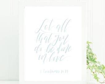 1 Corinthians 16:14 || Hand lettered Print