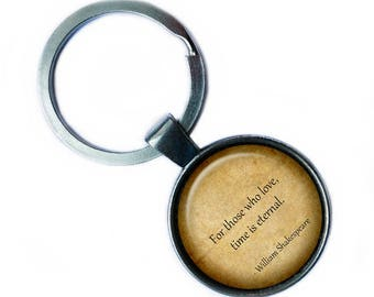 "William Shakespeare ""For those who love, time is eternal."" Keychain Keyring"