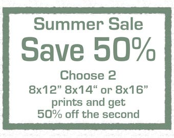 Summer Sale - Save 50 percent on the second print when you buy 2 sized 8x12, 8x14, or 8x16
