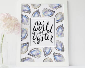 The World is your Oyster, Wall Art, Travel Quote, Travel Art Poster, Wanderlust Print, Nursery Wall Decor, Oyster Print, Oyster Wall Art