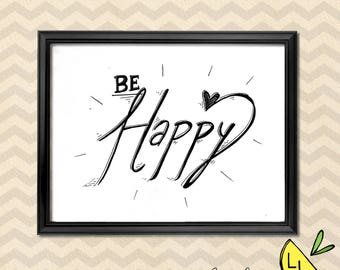 LDS Art, Be Happy Quote, Black and White,Printable Art, Hand drawn,Positive Quotes, Printable Art Quotes, Happy Quote, LDS Decor, LDS prints