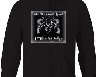 When Guns Outlawed I'll Be an Outlaw Skull Pistol Revolvers Hooded Sweatshirt- 5498